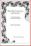 The Mythology of Venus : Ancient Calendars and Archaeoastronomy, Benigni, Helen, 0761860622