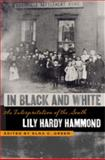In Black and White : An Interpretation of the South, Hammond, Lily Hardy, 0820330620