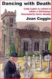 Dancing with Death, Joan Coggin, 0915230623