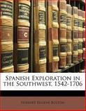 Spanish Exploration in the Southwest, 1542-1706, Herbert Eugene Bolton, 114321062X