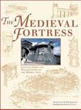 The Medieval Fortress, J. E. Kaufmann and H. W. Kaufmann, 1580970621