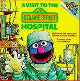A Visit to the Sesame Street Hospital, Deborah Hautzig, 039487062X