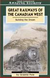 Great Railways of the Canadian West, Graeme Pole, 1554390621