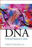 Mobile DNA : Finding Treasure in Junk, Kazazian, Haig H., 0137070624