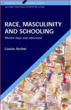 Race, Masculinity and Schooling, Archer, Louise, 0335210627