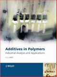 Additives in Polymers : Industrial Analysis and Applications, Jan C. J. Bart, 0470850620