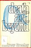 Death and Beyond, Andrew M. Greeley, 0883470624
