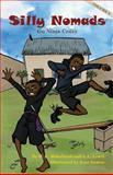 Silly Nomads Go Ninja Crazy, Marcus E. Mohalland and Janet L. Lewis Zelesnikar, 0989710629
