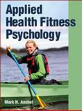Applied Health Fitness Psychology, Anshel, Mark H., 1450400620