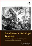 Architectural Heritage Revisited : A Holistic Engagement of Its Tangible and Intangible Constituents, Vit-Suzan, Ilan, 1472420624