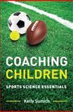 Coaching Children, Kelly Sumich, 1742860621