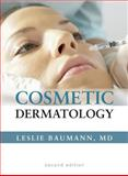 Cosmetic Dermatology, Baumann, Leslie S. and Baumann, Leslie, 0071490620