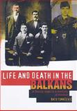 Life and Death in the Balkans : A Family Saga in a Century of Conflict, Tomasevic, Nebojsa and Tomasevic, Bato , 0231700628