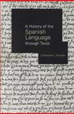 A History of the Spanish Language Through Texts, Pountain, Chris, 0415180627