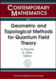 Geometric and Topological Methods for Quantum Field Theory, Paycha, Sylvie and Uribe, B., 0821840622