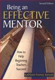 Being an Effective Mentor : How to Help Beginning Teachers Succeed, , 1412940621