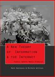 A New Theory of Information and the Internet : Public Sphere meets Protocol, Balnaves, Mark, 1433110628