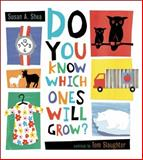 Do You Know Which Ones Will Grow?, Susan A. Shea, 1609050622