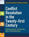 Conflict Resolution in the Twenty-first Century : Principles, Methods, and Approaches, Bercovitch, Jacob and Jackson, Richard Dean Wells, 0472050621