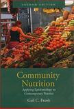Community Nutrition : Applying Epidemiology to Contemporary Practice, Frank, Gail, 0763730629