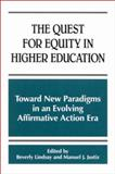 The Quest for Equity in Higher Education : Toward New Paradigms in an Evolving Affirmative Action Era, , 0791450627