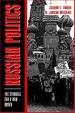 Russian Politics : The Struggle for a New Order, Nogee, Joseph L. and Mitchell, R. Judson, 0023880627