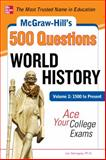 McGraw-Hill's 500 Questions - World History : 1500 to Present - Ace Your College Exams, Sterngass, Jon, 0071780629