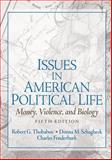 Issues in American Political Life : Money, Violence and Biology, Funderburk, Charles and Schlagheck, Donna, 0131930621