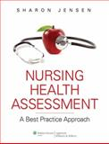 Nursing Health Assessment : A Best Practice Approach, Jensen, Sharon, 0781780624