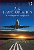 Air Transportation : A Management Perspective, Wensveen, John G., 1409430626