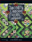 Jacob's Ladder: New Quilts from an Old Favorite, Linda Baxter Lasco and Edited by Linda Baxter Lasco, 1604600624