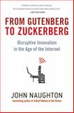 From Gutenberg to Zuckerberg, John Naughton, 1623650623