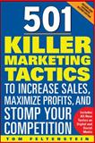 501 Killer Marketing Tactics to Increase Sales, Maximize Profits, and Stomp Your Competition 9780071740630