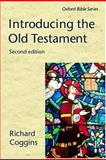 Introducing the Old Testament, Coggins, R. J. and Coggins, Richard, 0198700636