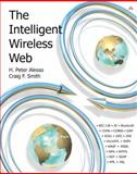 Building the Intelligent Wireless Web, Alesso, H. P. and Smith, C. F., 0201730634