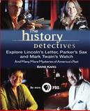The History Detectives Explore Lincoln's Letter, Parker's Sax, and Mark Twain's Watch, Barbara Karg, 0470190639