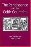 The Renaissance and the Celtic Countries, Law, John E., 1405120630