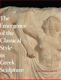 The Emergence of the Classical Style in Greek Sculpture, Neer, Richard T., 0226570630