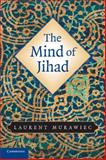 The Mind of Jihad, Murawiec, Laurent, 0521730635