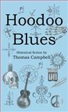Hoodoo Blues, Thomas Campbell, 0692250638