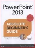 PowerPoint 2013 Absolute Beginner's Guide, Patrice-Anne Rutledge, 0789750635