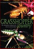 Grasshopper Country : The Abundant Orthopteroid Insects of Australia, Rentz, David, 0868400637