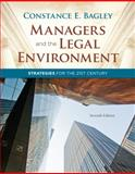 Managers and the Legal Environment : Strategies for the 21st Century, Bagley, Constance E., 1111530637