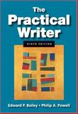 The Practical Writer, Bailey, Edward P. and Powell, Philip A., 1413030637