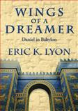 Wings of a Dreamer, Eric Lyon, 1480290637