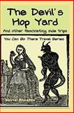 The Devil's Hop Yard and Other Fascinating Side Trips, Shirrel Rhoades, 1493780638