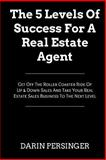 The 5 Levels of Success for a Real Estate Agent, Darin Persinger, 1497430631