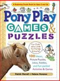 Pony Play Games and Puzzles, Patrick Merrell and Helene Hovanec, 1603420630