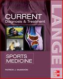 Current Diagnosis and Treatment in Sports Medicine, McMahon, Patrick J., 0071410635