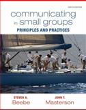 Communicating in Small Groups : Principles and Practices, Beebe, Steven A. and Masterson, John T., 0205770630